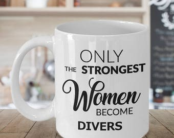 Diver Gift - Springboard Diving Mug - Only the Strongest Women Become Divers Coffee Mug Cute Ceramic Tea Cup Gift for Springboard Divers