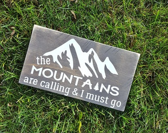 The mountains are calling and I must go | Wooden sign | Hand painted sign | Adventure sign