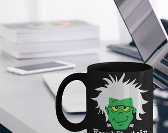 Frankenstein Mug - Einstein Mug - Frankenstein Gift - Albert Einstein Gift - Pun Mug - Funny FrankEinstein Mug