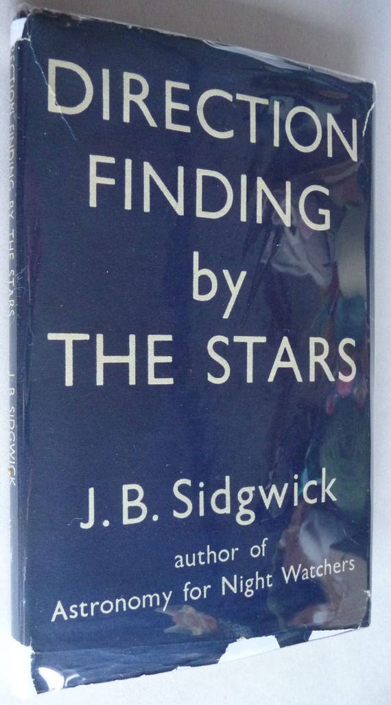 Direction Finding by the Stars 1944 J.B. Sidgwick Hardcover HC w/ Dust Jacket - Astronomy Navigation Night Skies