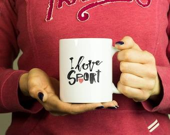 I love sport Mug, Coffee Mug Funny Inspirational Love Quote Coffee Cup D432