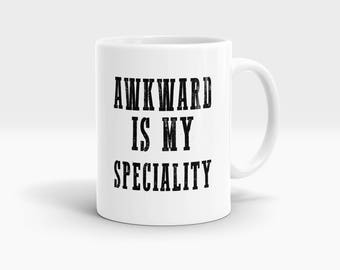 Awkward is my speciality Mug, Coffee Mug Rude Funny Inspirational Love Quote Coffee Cup D697
