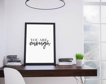 You Are Enough || Printable Wall Art, Printable Quote, Downloadable Print
