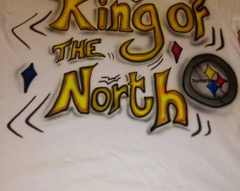 King of the north Pittsburgh Steelers custom airbrushed t shirt