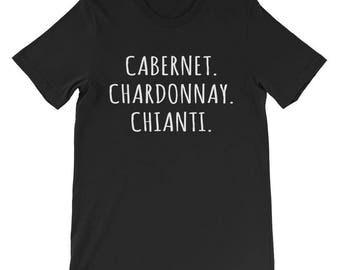 Cabernet Chardonnay Chianti Shirt Wine Lovers Tee