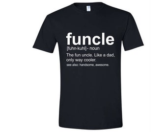 Funcle Definition Shirt Fun Uncle Funny Uncle Black and White T Shirt Fun Uncle Gift T-Shirt Tee Shirt