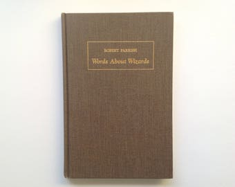 Words About Wizards by Robert Parrish - 1994 - Reflections of Magicians and Their Magic, 1930-1950 - Vintage Magic Book