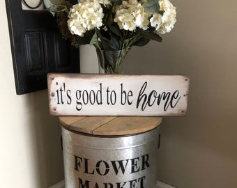 It's good to be home sign, rustic it's good to be home sign, farmhouse sign