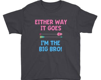 Either Way It Goes I'm the Big Bro Gender Reveal Party Boy Brother Sibling Pregnancy Announcement Kids Short Sleeve T-Shirt