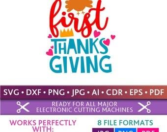 First Thanksgiving Svg Thanksgiving Fall First Thanksgiving Cut Files Silhouette Studio Cricut Svg Dxf Jpg Png Eps Pdf Ai Cdr