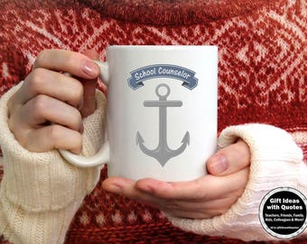School Counselor Mug with Anchor, School Counselor Coffee Cup, Counselor Appreciation Week, Christmas Gift for School Counselor Mug