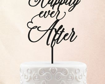 Happily Ever After Cake Topper For Wedding Cake Topper for Wedding Modern Cake Topper Calligraphy Wedding Cake Topper Wedding Cake Topper 40