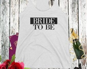 Bride-to-be Tank Top Racer back Bachelorette Party Tank Tops Bride to be Bridal Tank Top Bride-to-Be tank  Bridal shirt Workout Tank Top