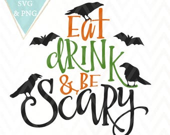 Eat Drink And Be Scary Halloween Cut File SVG PNG