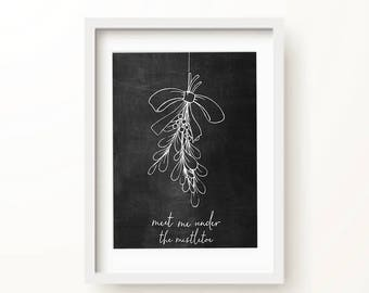 Meet me Under the mistletoe Art Print | Chrsitmas Printable | Paper wall Art | Downloadable Prints | Wall Print | Framed Art | Holiday Print