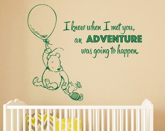 "Winnie The Pooh Wall Decal - ""I Knew When I Met You, An Adventure Was Going to Happen"" - Nursery Decor - Baby Room Wall Decal"