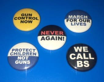 "Set of Activist Pins ~ Gun Control Now We Call BS #NeverAgain March For Our Lives Protect Children Not Guns 1"" Pin Badge Pinback"