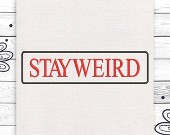 Stay weird Discount 10% Embroidery design 4 sizes INSTANT DOWNLOAD EE5092
