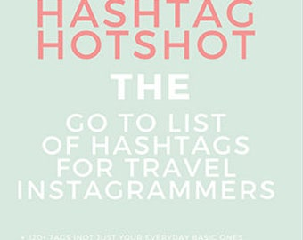 Instagram Travel Hashtags | Hashtag Hotshot | travel bloggers | Instagram marketing | Hashtag Research | SEO | Social Media | Followers