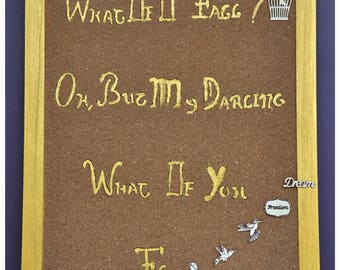 """Panel Board, Cork and wood """"What if I fall? Oh, but my darling what if you fly """"/panneau Golden/Panel"""