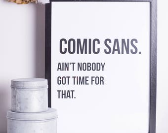 Comic Sans | Print | A4 | A3 | Monochromatic | Funny | Typography | Graphic Designers Gift