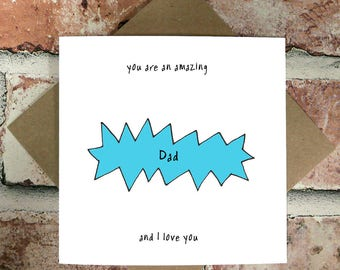 Amazing Dad And I Love You Card - Birthday Cards - Funny Birthday Cards - Birthday Cards for Dad, Daddy, Father - Birthday Cards For Him
