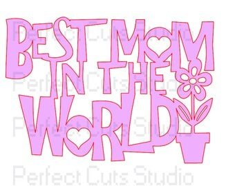 Best Mom In The World SVG File & Studio 3 Cut File for Cricut Silhouette Brother Files Cutouts Downloads Stencils Decals Mothers Day SVGs