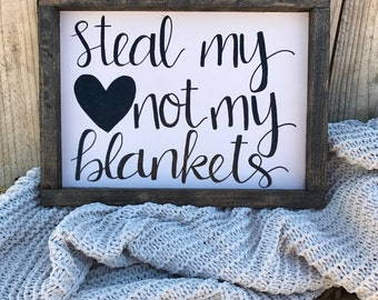 steal my heart not my blankets // Wood sign