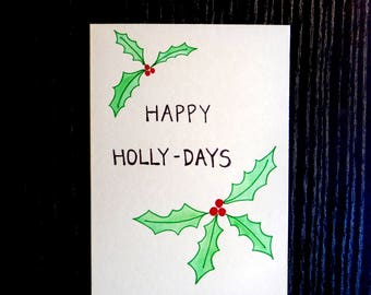 Happy Holly-Days Card w/ Envelope | Pun Card | Punny Card