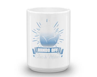 Hands Off She's Mine Novelty Mug By Spartees