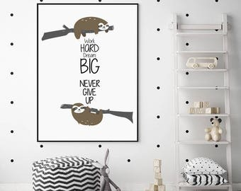 Work Hard Dream Big | Sloth Funny Poster | Motivational Quote | Wall Art | Printable Art | Printable Quote | Wall Decor | Never give up |