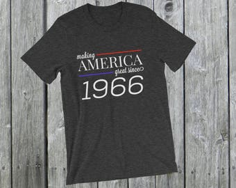 Making America great since 1966 T-Shirt, 52 years old, 52nd birthday, custom gift, unique gift, Christmas gift, birthday gift, father gift