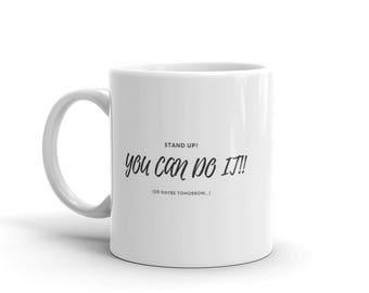Inspirational mug for procrastinators made in the USA