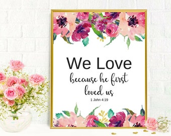 biblical Scripture Quotes We Love because he first Loved us Printable Digital Watercolor Floral Wall Art Church Printables Family Wall Art