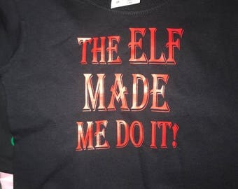 Elf Made Me Do It Toddler Tee
