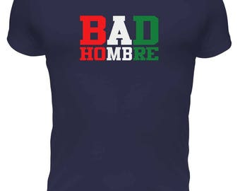 "BAD HOMBRE Mens Funny T-shirt by ""BOOFYshirts"""