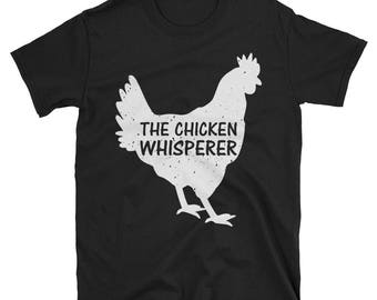 Chicken T Shirt, Chicken Whisperer, Chicken Lover, Chicken Shirt, Chicken Lover Gift, Chicken Farmer, Chicken Shirts, Chicken Lover Shirt