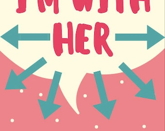 """Protest Sign """"I'M WITH HER"""" Digital Download Printable"""