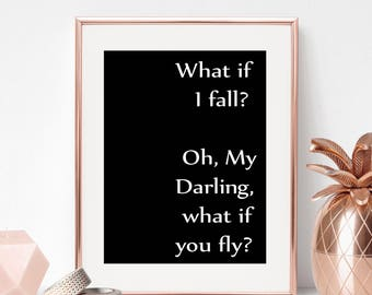 what if i fall oh my darling what if you fly print, Romantic Quote, Motivational Quote, Calligraphy Quote, Inpirational Print, Prints