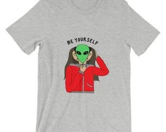 Be Yourself - alien shirt, alien t shirt, woke t shirt, awaken t shirt, space t shirt, ufo t shirt
