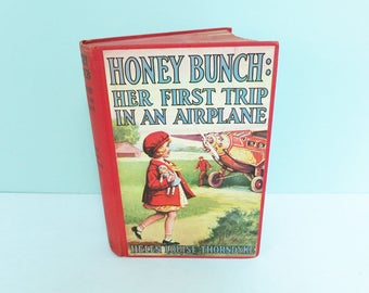 Honey Bunch, Her First Trip in an Airplane, a 1931 Book by Helen Louise Thorndyke
