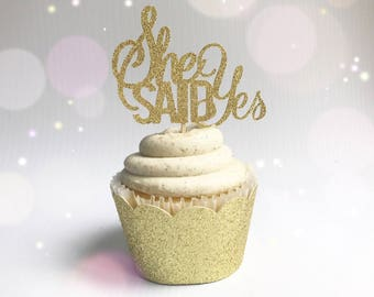 She Said Yes| Engagement Cupcake Toppers| Wedding Toppers| I Do Toppers| Glitter Toppers