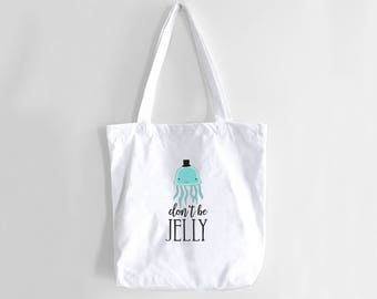Jellyfish Tote Bag, Don't Be Jelly, Funny Tote Bag, Tote Bag, Pun, Nautical Tote Bag, Beach Bag, Jellyfish Beach Tote, Canvas Tote