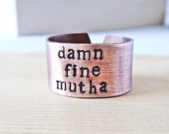 Damn Fine, Mother, Hot Mom Gift, Funny Statement Jewelry, Unique Mom Ring, New Mom Ring, Copper Ring Band, Adjustable, Unique Wife Jewelry