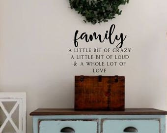 Family A Little Bit Of Crazy A Whole Lot Of Love  Vinyl Wall Decal