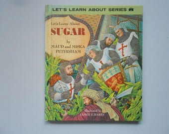 Let's Learn About Sugar, a Vintage Children's Book by Maud and Miska Petersham