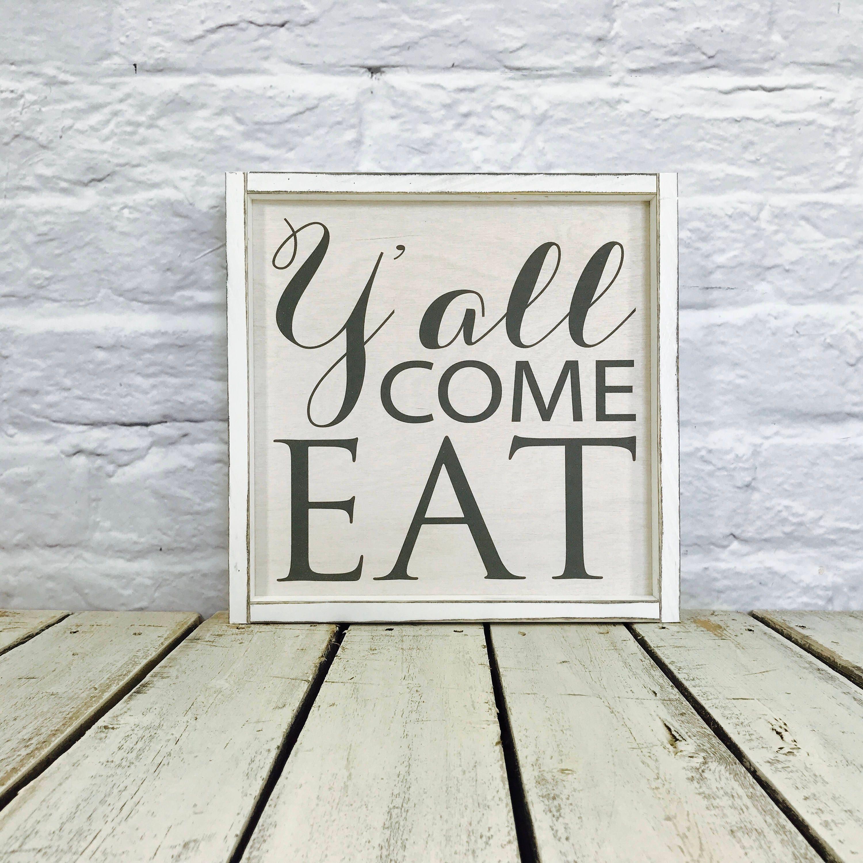 Housewarming Gift, Yu0027all Come Eat Sign, Kitchen Decor, Farmhouse Decor,