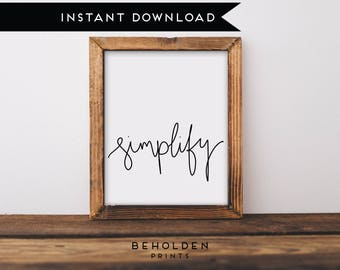 Printable, Simplify, Minimalist art, Wall Art, Wall Decor, Dorm Decor, Minimalist, Home decor, printable quote, calligraphy font, Minimalism