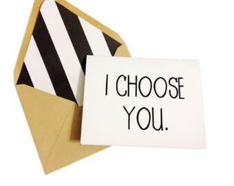 I Choose You Card // Wedding Card // Valentine's Day Card // Anniverary Card // Single Card // Blank Card // Love Card // Friendship Card