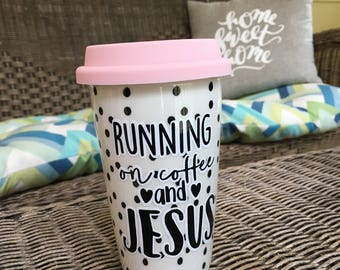 Running on Coffee and Jesus Traveling Mug with vinyl lettering
